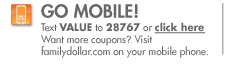 Go Mobile! Text VALUE to 28767
