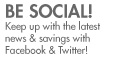 Be Social! Keep up with the latest news & savings!